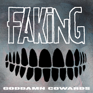 Faking, Goddam Cowards album.