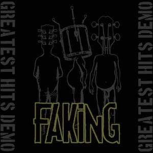 Faking, Greatest Hits Demo.