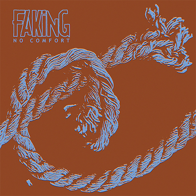 Faking, No Comfort album.